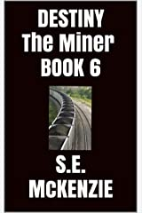 DESTINY: The Miner Book 6 (The Miner Stories) Kindle Edition