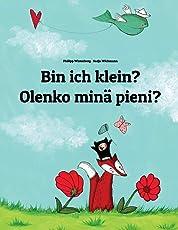 Bin ich klein? Olenko minä pieni?: Kinderbuch Deutsch-Finnisch (zweisprachig/bilingual)