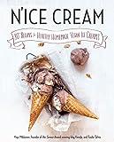 N'ice Cream: 80+ Recipes for Healthy Homemade Vegan Ice Creams: A Cookbook