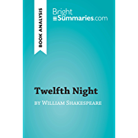 Twelfth Night by William Shakespeare (Book Analysis): Detailed Summary, Analysis and Reading Guide (BrightSummaries.com…