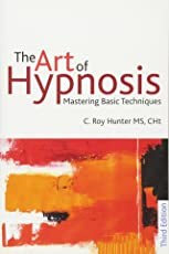 The Art of Hypnosis: Mastering Basic Techniques: Part 3