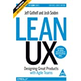Lean UX: Designing Great Products with Agile Teams, Second Edition