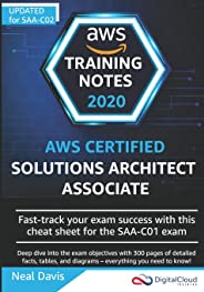 AWS Certified Solutions Architect Associate Training Notes 2019: Fast-track your exam success with the ultimate cheat sheet