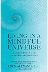 Living in a Mindful Universe: A Neurosurgeon's Journey into the Heart of Consciousness Paperback