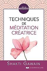 Techniques de méditation créatrice (French Edition) Kindle Edition