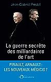 La guerre secrète des milliardaires de l'Art (Hors collection) (French Edition)