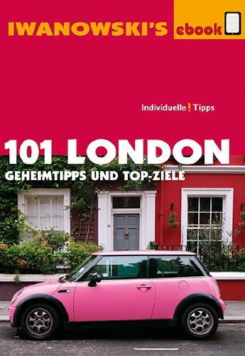 Reiseführer: 101 London-Geheimtipps und Top-Ziele