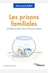 Les prisons familiales: Se libérer et guérir des violences invisibles (Comprendre et agir) Format Kindle