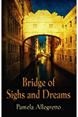 Bridge of Sighs and Dreams Kindle Edition