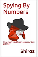 Spying By Numbers: How much trouble can an accountant get into? (Unaccounted Gains Book 2) Kindle Edition