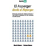 El Asperger desde el Asperger: El Autismo de Grado 1 visto desde la perspectiva de dos hermanas neurodivergentes
