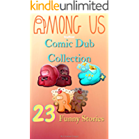 Among Us Comic Dub Collections (Unofficial): 23 Funny Stories (Among Us Comic Duds Book 2)