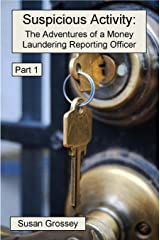 Suspicious Activity: The Adventures of a Money Laundering Reporting Officer - Part 1 Kindle Edition