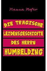 Die tragische Leidensgeschichte des Herrn Humbelding Kindle Ausgabe