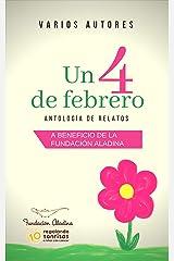 UN 4 DE FEBRERO: Antología de relatos Versión Kindle