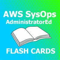 AWS SysOps Administrator Flash Cards 2018 Ed