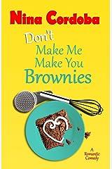 Don't Make Me Make You Brownies Paperback