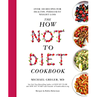The How Not to Diet Cookbook: Over 100 Recipes for Healthy, Permanent Weight Loss (English Edition)