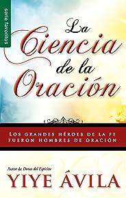 Ciencia de La Oracin, La: The Science of Prayer