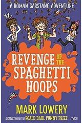 Revenge of the Spaghetti Hoops (Roman Garstang Disasters) Paperback