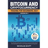 Bitcoin and Cryptocurrency Trading for Beginners 2021: 3 Books in 1: The Ultimate Guide to Start Investing in Crypto and…