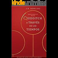 Quidditch a través de los tiempos (Un libro de la biblioteca de Hogwarts nº 2) (Spanish Edition)