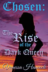 Chosen: The Rise of the Dark Queen Paperback