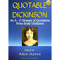 QUOTABLE DICKINSON: An A to Z Glossary of Quotes from Emily Dickinson (Quotable Wisdom Books Book 13) (English Edition)