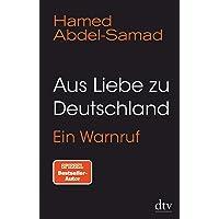 Aus Liebe zu Deutschland: Ein Warnruf