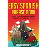 Easy Spanish Phrase Book: Over 1500 Common Phrases For Everyday Use And Travel
