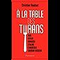À la table des tyrans (Documents, témoignages et essais d'actualité)