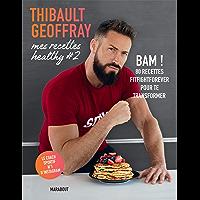 Mes recettes healthy #2 : BAM ! 80 recettes fitfightforever pour te transformer (Beaux-Livres Cuisine (Hors collection))