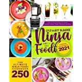Ninja Foodi Cold & Hot Blender Cookbook for Beginners 2021: Tasty and Easy Recipes for Infused Cocktails, Sauces, Soups, Smoo