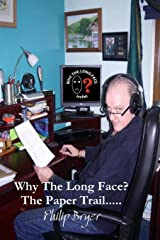 Why The Long Face? The Paper Trail Paperback