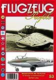 FLUGZEUG Profile Nr. 53 Messerschmitt Me 163 - Die Nachfolger und Weiterentwicklungen