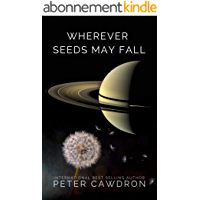 Wherever Seeds May Fall (First Contact) (English Edition)