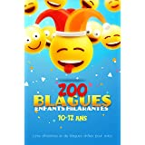 200 Blagues enfants hilarantes de 10-12 ans | Livre d'histoires et de blagues droles pour ados: Blagues droles à partager ent