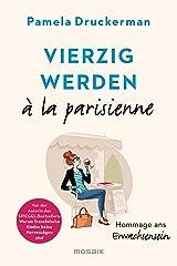 Vierzig werden à la parisienne: Hommage ans Erwachsensein Perfect Paperback