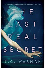 The Last Real Secret: A Mystery (The Disappearance of Charlotte Walters Book 3) Kindle Edition