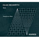 Klangforum Wien Solo, vol. 3 : Olga Neuwirth.
