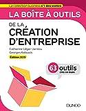 La boîte à outils de la Création d'entreprise - Edition 2019 - 63 outils clés en main: Edition 2019 - 63 outils clés en main (2019)