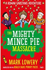 The Mighty Mince Pie Massacre (Roman Garstang Disasters) Paperback