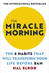 The Miracle Morning: The 6 Habits That Will Transform Your Life Before 8AM Taschenbuch