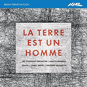 Ferneyhough: La Terre est un Homme by NMC Recordings