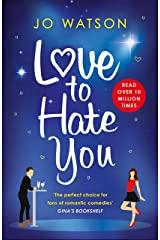 Love to Hate You: The laugh-out-loud romantic comedy hit Kindle Edition