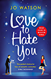 Love to Hate You: The hit romantic comedy of 2018 (English Edition)