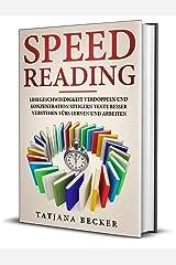 Speed Reading: Lesegeschwindigkeit verdoppeln und Konzentration steigern: Texte besser verstehen fürs Lernen und Arbeiten Kindle Ausgabe
