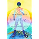 33 Rituels Energétiques: Faire vibrer Corps, Cœur & Âme vers la version la plus élevée de soi-m'aime (Rituels essentiels t. 1