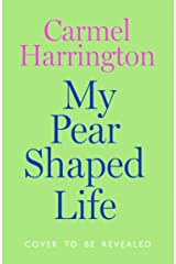My Pear-Shaped Life Kindle Edition