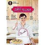 Fatto in casa da Benedetta. Torte, primi sfiziosi, stuzzichini... le ricette più golose del web (Vol. 1) (Oscar bestsellers)